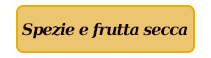 Spezie e Frutta Secca
